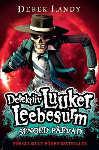 Derek Landy, Detektiiv Luuker Leebesurm 4: Sünged päevad