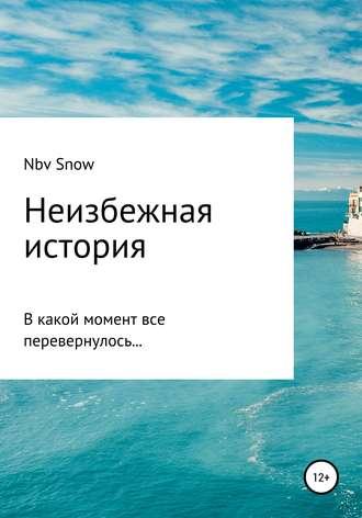 Nov Snow, Неизбежная история
