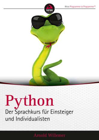 Willemer Arnold, Python. Der Sprachkurs für Einsteiger und Individualisten