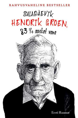 Groen Hendrik, Salapäevik. Hendrik Groen, 83 ¼ aastat vana