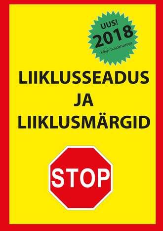 Ragnar Sokk, Liiklusseadus ja liiklusmärgid 2018