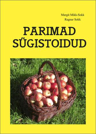 Ragnar Sokk, Margit Mikk-Sokk, Parimad sügistoidud