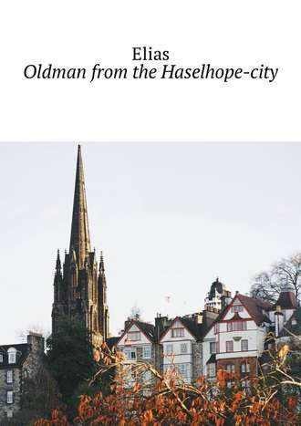 Elias, Oldman from the Haselhope-city