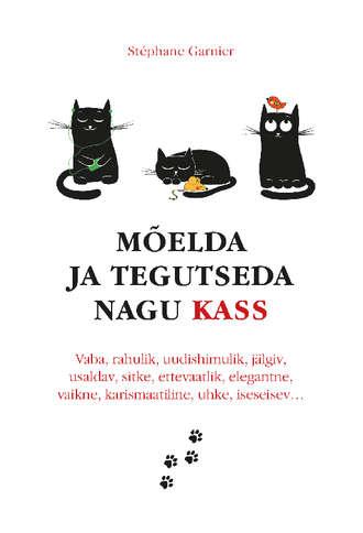 Stephane Garnier, Mõelda ja tegutseda nagu kass
