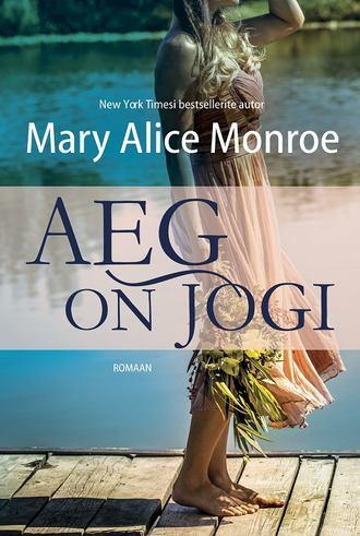 Mary Alice Monroe, Aeg on jõgi