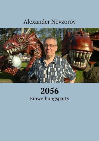 Alexander Nevzorov, 2056. Einweihungsparty
