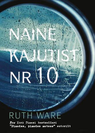 Ruth Ware, Naine kajutist nr 10