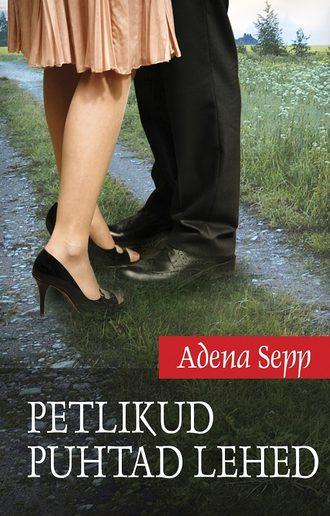 Adena Sepp, Petlikud puhtad lehed