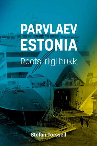 Stefan Torssell, Parvlaev Estonia. Rootsi riigi hukk