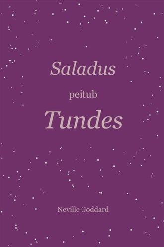 Neville Goddard, Saladus peitub tundes