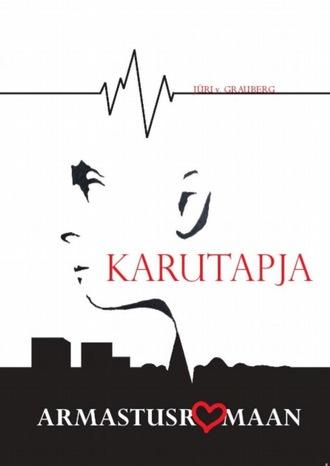 Jüri Grauberg, Monika Rahuoja-Vidman, Karutapja