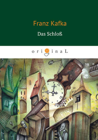 Франц Кафка, Das Schloß