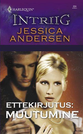 Jessica Andersen, Ettekirjutus: muutumine