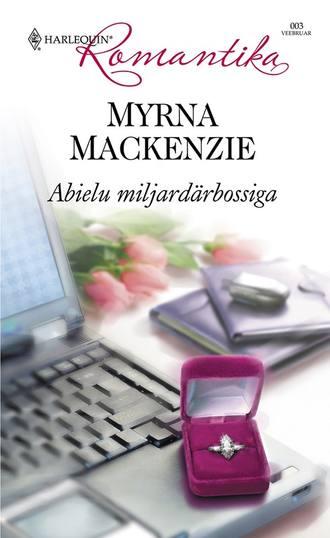 Myrna Mackenzie, Abielu mirjardärbossiga