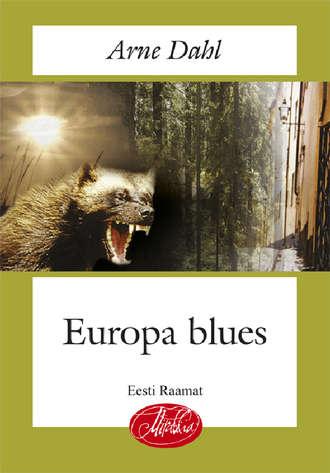 Arne Dahl, Europa blues
