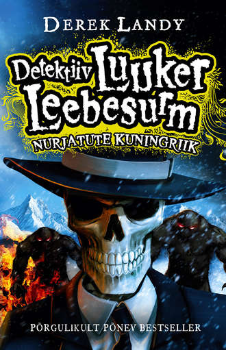 Derek Landy, Detektiiv Luuker Leebesurm 7: Nurjatute kuningriik