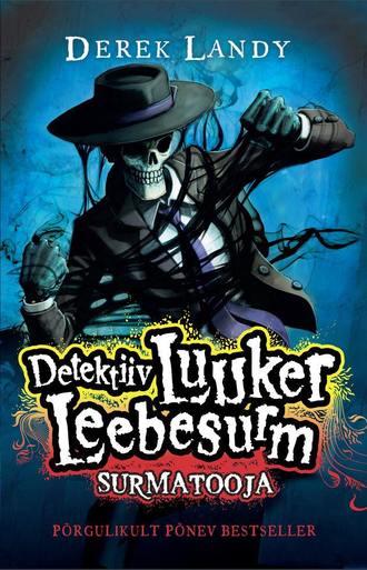Derek Landy, Detektiiv Luuker Leebesurm 6: Surmatooja