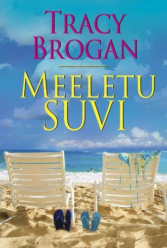 Tracy Brogan, Meeletu suvi