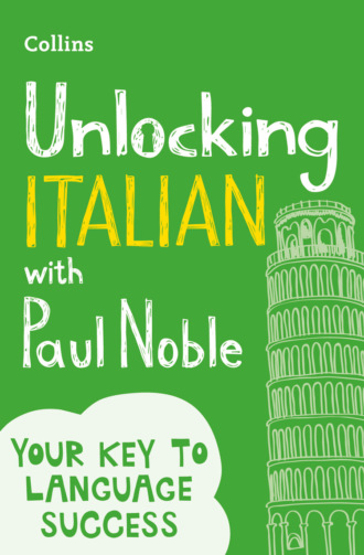 Paul Noble, Unlocking Italian with Paul Noble: Your key to language success with the bestselling language coach