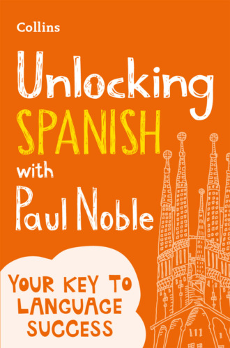 Paul Noble, Unlocking Spanish with Paul Noble: Your key to language success with the bestselling language coach