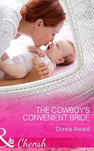 DONNA ALWARD, The Cowboy's Convenient Bride