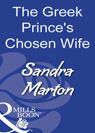 Sandra Marton, The Greek Prince's Chosen Wife
