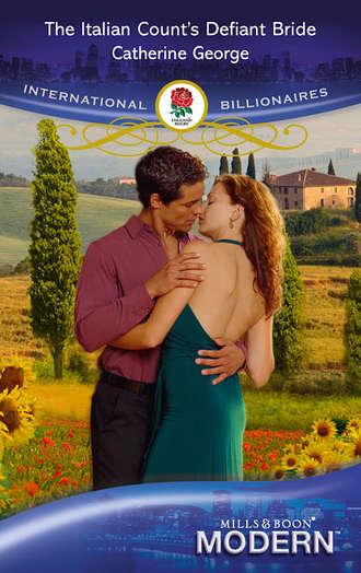 CATHERINE GEORGE, The Italian Count's Defiant Bride