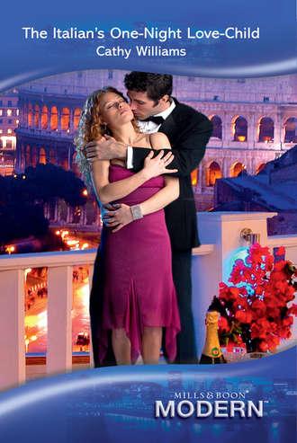 CATHY WILLIAMS, The Italian's One-Night Love-Child