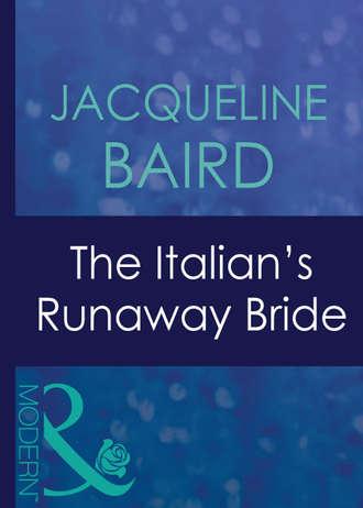 JACQUELINE BAIRD, The Italian's Runaway Bride