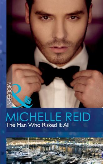 Michelle Reid, The Man Who Risked It All