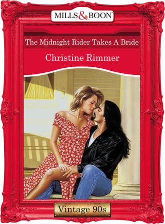 Christine Rimmer, The Midnight Rider Takes A Bride