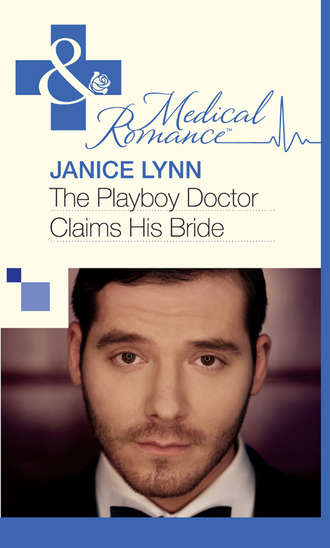 Janice Lynn, The Playboy Doctor Claims His Bride