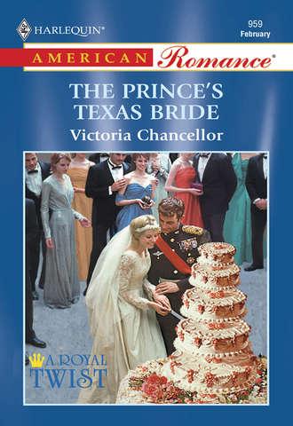 Victoria Chancellor, The Prince's Texas Bride