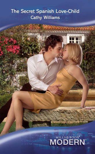 CATHY WILLIAMS, The Secret Spanish Love-Child