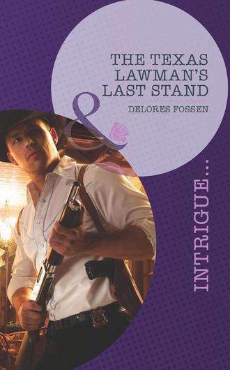 Delores Fossen, The Texas Lawman's Last Stand