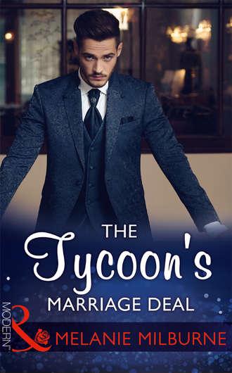 MELANIE MILBURNE, The Tycoon's Marriage Deal