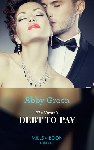 ABBY GREEN, The Virgin's Debt To Pay