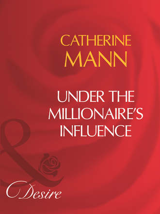 Catherine Mann, Under The Millionaire's Influence