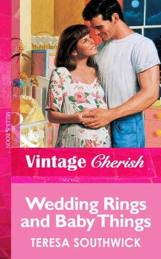 Teresa Southwick, Wedding Rings and Baby Things