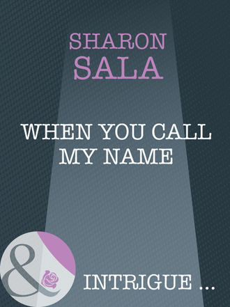Sharon Sala, When You Call My Name
