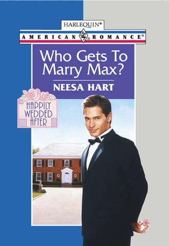 Neesa Hart, Who Gets To Marry Max?