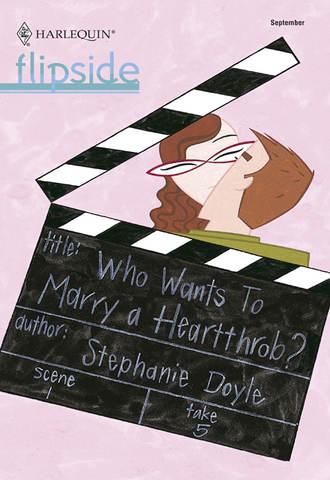 Stephanie Doyle, Who Wants To Marry a Heartthrob?