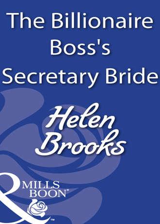 HELEN BROOKS, The Billionaire Boss's Secretary Bride