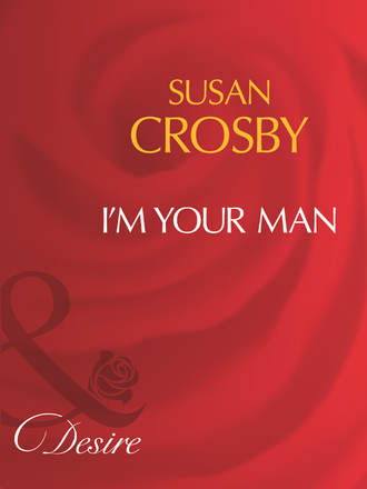 Susan Crosby, I'm Your Man