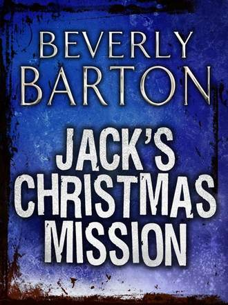BEVERLY BARTON, Jack's Christmas Mission