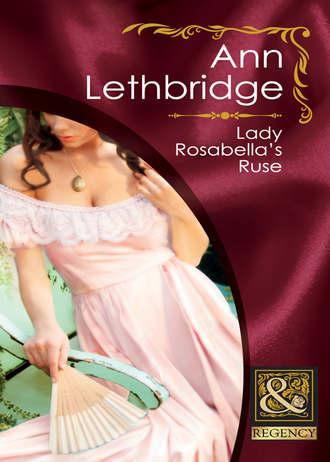 Ann Lethbridge, Lady Rosabella's Ruse