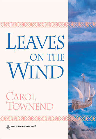 Carol Townend, Leaves On The Wind