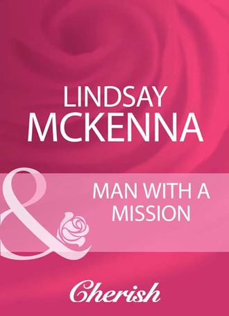 Lindsay McKenna, Man With A Mission