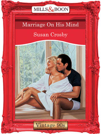 Susan Crosby, Marriage On His Mind