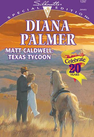 Diana Palmer, Matt Caldwell: Texas Tycoon